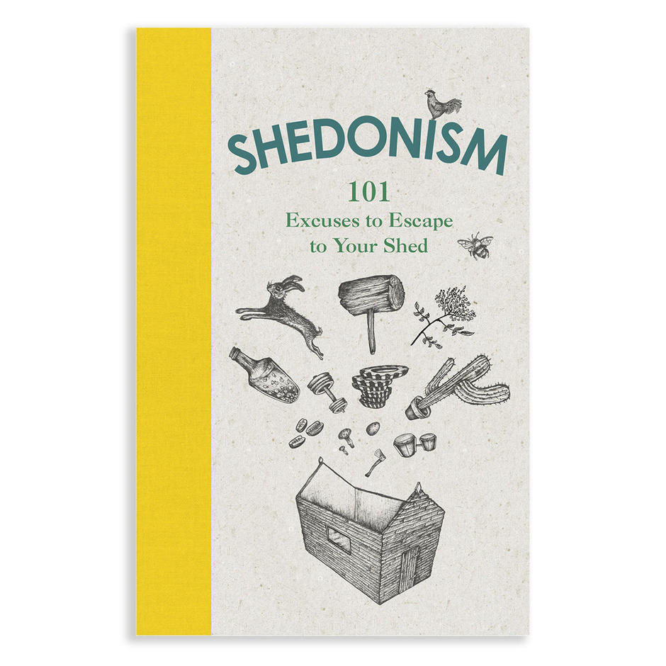 Shedonism:101 reasons to escape to your shed
