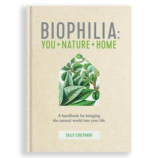 Biophilia: You and Nature and Home