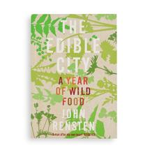 The Edible City - A Year of Wild Food